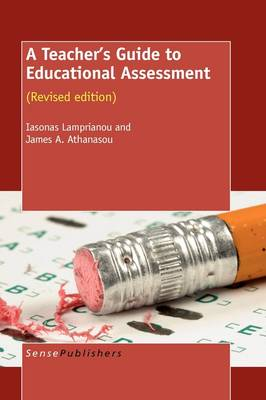 A Teacher's Guide to Educational Assessment by Iasonas Lamprianou