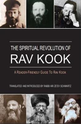 Spiritual Revolution of Rav Kook by Ari Zeev Schwartz