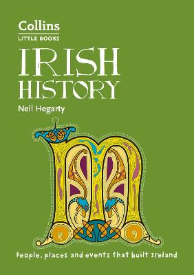 Irish History: People, places and events that built Ireland (Collins Little Books) by Neil Hegarty