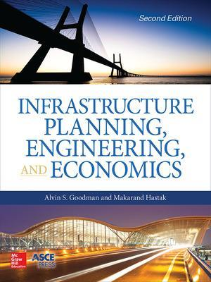 Infrastructure Planning, Engineering and Economics, Second Edition by Alvin S. Goodman