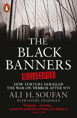The Black Banners Declassified by Ali Soufan