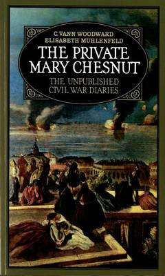 Private Mary Chesnut by Mary Boykin Chesnut
