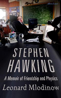 Stephen Hawking: A Memoir of Friendship and Physics book
