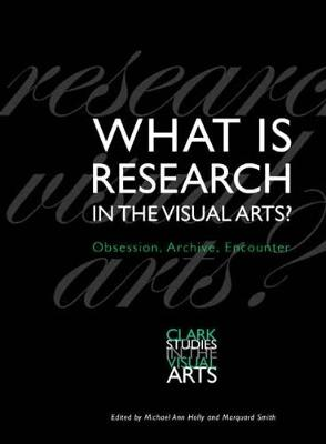 What Is Research in the Visual Arts? by Michael Ann Holly