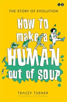 How To Make A Human Out Of Soup by Tracey Turner
