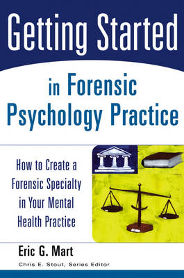 Getting Started in Forensic Psychology Practice book