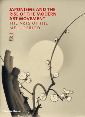 Japonisme and the Rise of the Modern Art Movement book
