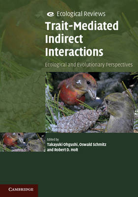 Trait-Mediated Indirect Interactions by Takayuki Ohgushi