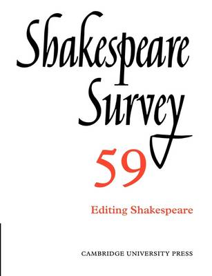 Shakespeare Survey: Volume 59, Editing Shakespeare by Peter Holland