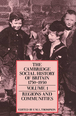 The Cambridge Social History of Britain, 1750-1950 3 Volume Paperback Set by F. M. L. Thompson