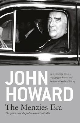 Menzies Era by John Howard