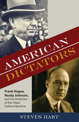 American Dictators by Steven Hart