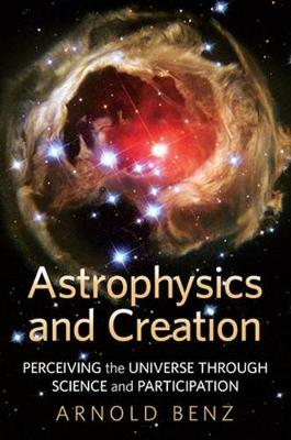Astrophysics & Creation by Arnold Benz