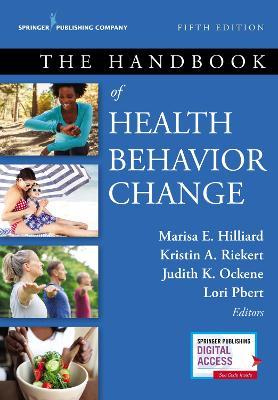 The Handbook of Health Behavior Change by Marisa E. Hilliard