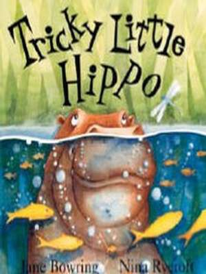Tricky Little Hippo by Jane Bowring