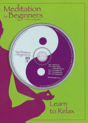 Meditation for Beginners: Learn to Relax by Frank La Macchia