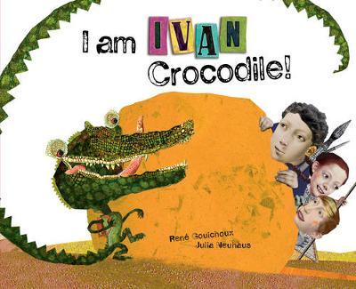 I am Ivan Crocodile! by Michael Sedunary