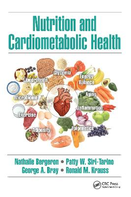 Nutrition and Cardiometabolic Health by Nathalie Bergeron