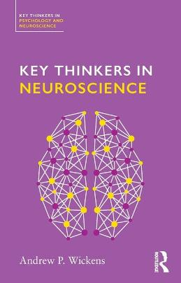 Key Thinkers in Neuroscience book