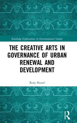 The Creative Arts in Governance of Urban Renewal and Development book