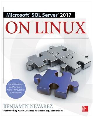 Microsoft Sql Server 2017 On Linux by Benjamin Nevarez