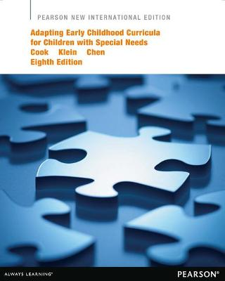 Adapting Early Childhood Curricula for Children with Special Needs: Pearson New International Edition by Ruth E. Cook