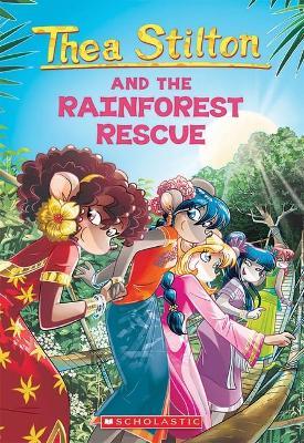 Thea Stilton #32: Thea Stilton and the Rainforest Rescue by Thea Stilton