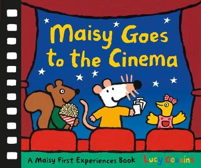 Maisy Goes to the Cinema by Cousins Lucy