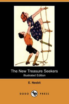 The New Treasure Seekers (Illustrated Edition) (Dodo Press) by E Nesbit
