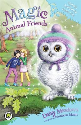 Magic Animal Friends: Matilda Fluffywing Helps Out by Daisy Meadows