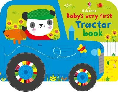 Baby's Very First Tractor Book by Fiona Watt