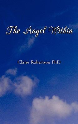 The Angel Within by Claire Robertson PhD