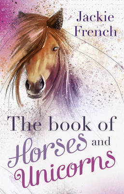 Book of Horses and Unicorns by Jackie French