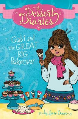 Gabi and the Great Big Bakeover by Lilly Lazuli