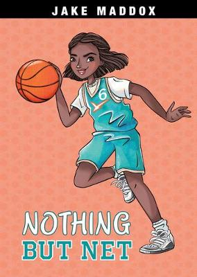 Nothing But Net by Jake Maddox
