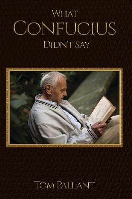 What Confucius Didn't Say by Tom Pallant
