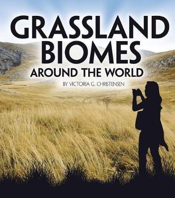 Grassland Biomes by Victoria G Christensen