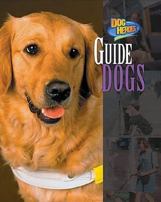 Guide Dogs by Melissa McDaniel
