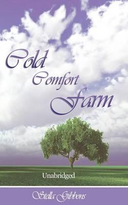 Cold Comfort Farm (Unabridged) by Stella Gibbons