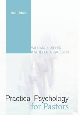 Practical Psychology for Pastors by Professor Emeritus William R Miller