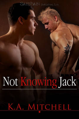 Not Knowing Jack by K. A. Mitchell