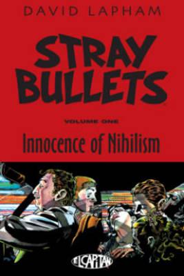Stray Bullets Volume 1: Innocence of Nihilism by David Lapham