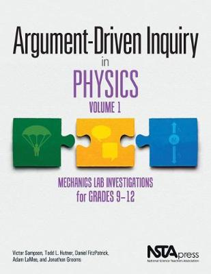 Argument-Driven Inquiry in Physics, Volume 1 by Victor Sampson