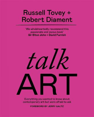 Talk Art: Everything you wanted to know about contemporary art but were afraid to ask book