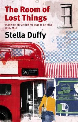 Room Of Lost Things by Stella Duffy