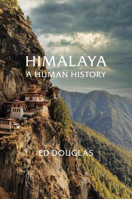 Himalaya: A Human History by Ed Douglas