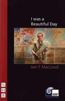 I Was a Beautiful Day by Iain F. Macleod