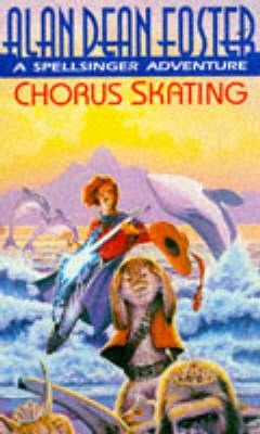 Chorus Skating by Alan Dean Foster