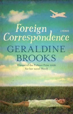Foreign Correspondence by Geraldine Brooks
