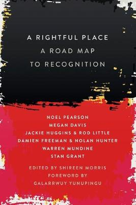 Rightful Place: A Road Map to Recognition by Noel Pearson